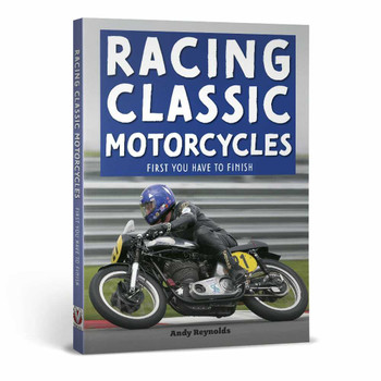 Racing Classic Motorcycles - First you have to finish (Andy Reynolds) (9781787114814)