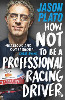 How Not to Be a Professional Racing Driver (Jason Plato) (9780241404164)