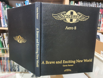 Morgan Aero 8 - A Brave and Exciting New World! (Leatherbound Limited Edition signed by the author) (9780957022317)