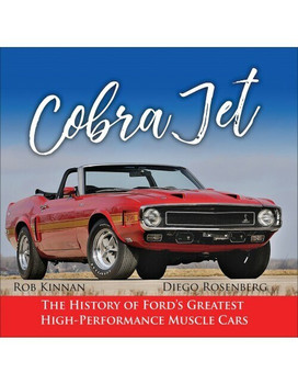 Cobra Jet - The History of Ford's Greatest High-Performance Muscle Car (9781613253786)