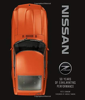 Nissan Z - 50 Years of Exhilarating Performance (Pete Evanow) (9780760367131)