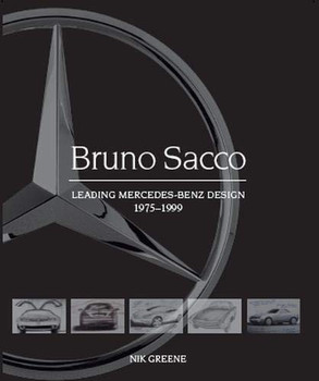 Bruno Sacco - Leading Mercedes-Benz Design 1979-1999 (Nik Greene) (9781785007170)