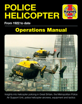 Police Helicopter - Delivering Air Support for Law Enforcement - Haynes Operations Manual (9781785215704)