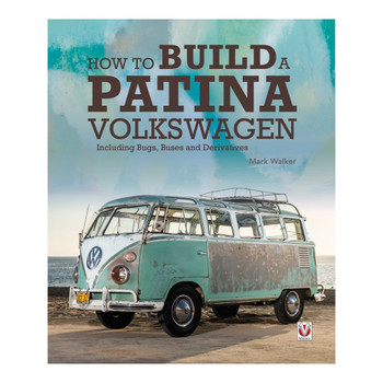 How to Build a Patina Volkswagen - Including Bugs, Buses and Derivatives (Mark Walker) (9781787115002)