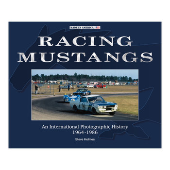 Racing Mustangs - An International Photographic History 1964-1986 (Steve Holmes)