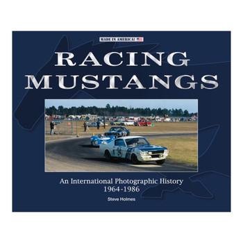 Racing Mustangs - An International Photographic History 1964-1986 (Steve Holmes)