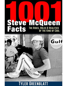 1001 Steve McQueen Facts - The Rides, Roles & Realities of the King of Cool (9781613254738)