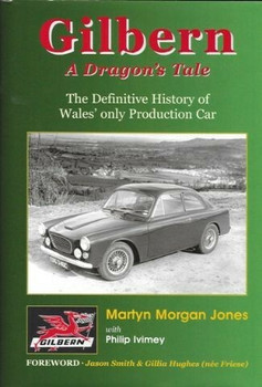 Gilbern - A Dragon's Tale - The Definitive History of Wales' only Production Car (9781870519793)
