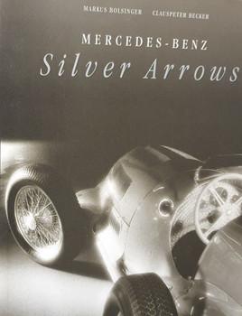 Mercedes-Benz Silver Arrows (Markus Bolsinger, Clauspeter Becker) (9783768813778)