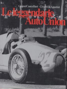 Le leggendarie Auto Union (di Gianni Cancellieri, Cesare De Agostini 1998)