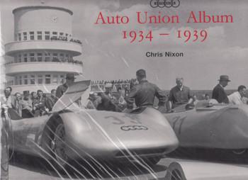 Auto Union Album 1934 - 1939 (Signed by Chris Nixon) (9780851840567)
