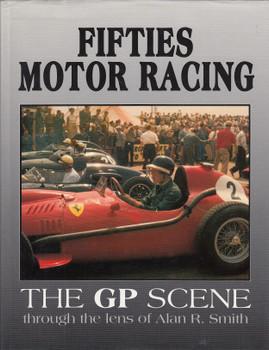 Fifties Motor Racing - The GP Scene Through the Lens of Alan R. Smith (9780854297474)