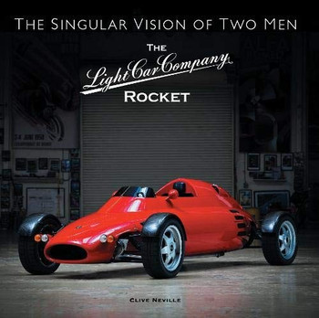 The Light Car Company Rocket - The Singular Vision of Two Men (Clive Neville) (9781913089146)