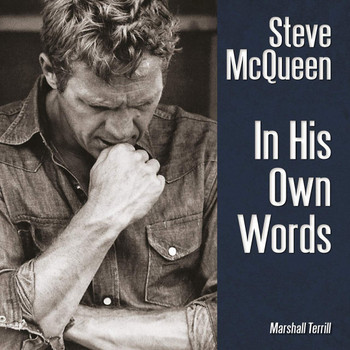 Steve McQueen - In His Own Words (Marshall Terrill) (9781854432711)