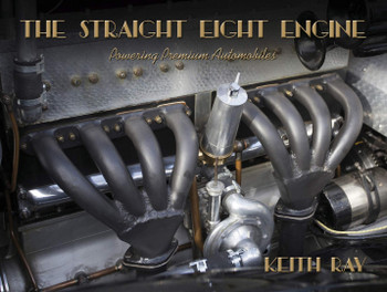 The Straight Eight Engine : Powering the Premium Automobiles of the Twenties and Thirties (Keith Ray) (9781854433060)