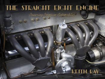 The Straight Eight Engine : Powering the Premium Automobiles of the Twenties and Thirties (Keith Ray) (9781854433060)