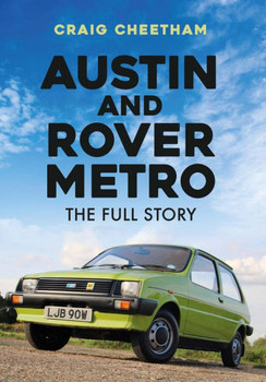 Austin and Rover Metro - The Full Story (Craig Cheetham) (9781398100930)