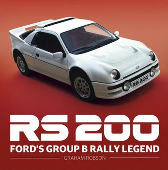 RS200 – Ford's Group B Rally Legend (Graham Robson) (9781906133955)