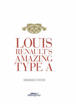 Louis Renault's Amazing Type A (Graeme Cocks) (9780987280879)