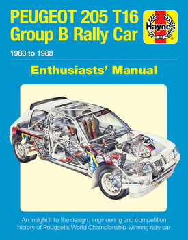 Peugeot 205 T16 Group B Rally Car: 1983 to 1988 Haynes Enthusiasts' Manual (9781785212512)