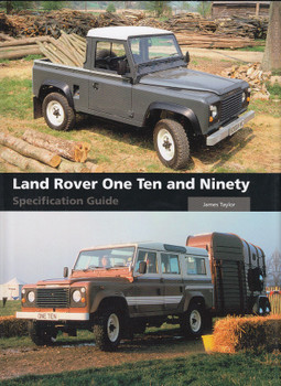 Land Rover One Ten and Ninety Specification Guide (James Taylor) (9781785007736)