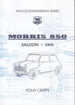 Morris 850 Saloon, Van - Vehicle Engineering Series (signed by Tony Cripps) (9780958552578)