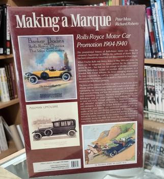 Making A Marque - Rolls-Royce Motor Car Promotion 1904-1940 (Peter Moss / Richard Roberts) (9781854433107)
