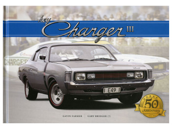 Hey Charger - The Sensational Australian Chrysler Valiant Chargers (Signed, 50th Anniversary Edition)
