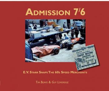 Admission 7/6 - E.v. Starr Snaps The 60s Speed Merchants (Tim Beavis & Guy Loveridge) (9781900113144)