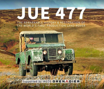 UE 477 - The remarkable history and restoration of the world's first production Land-Rover (9781907085789)