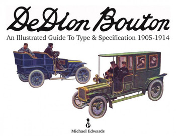 De Dion Bouton - An Illustrated Guide To Type & Specification 1905-1914 (9781916009011)