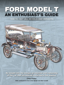 Ford Model T - Enthusiast's Guide 1908 to 1927 - all models and variants (Chas Parker) (9781913089221)