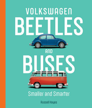 Volkswagen Beetles and Buses: Smaller and Smarter (9780760367667)