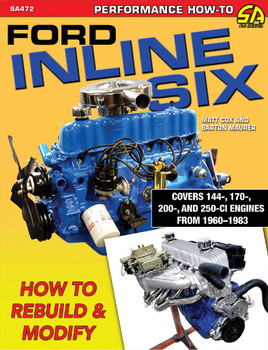 Ford Inline Six - How to Rebuild and Modify 1960 - 1983 (Matt Cox, Barton Maurer) (9781613255179)