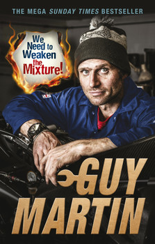 We Need to Weaken the Mixture (Guy Martin) (9780753545461)