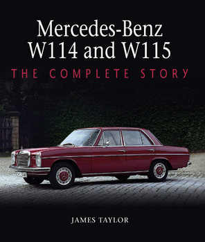 Mercedes-Benz W114 and W115 - The Complete Story (James Taylor) (9781785008245)