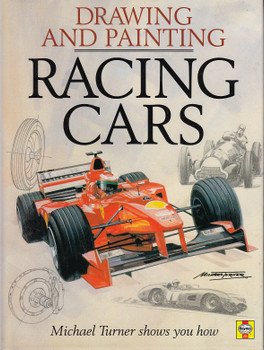 Drawing and Painting Racing Cars - Michael Turner Shows You How (9781859606278)