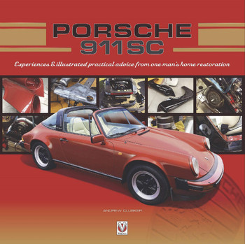 Porsche 911 SC - Experiences & illustrated practical advice from one man's home restoration (Andrew Clusker) (9781787114531)