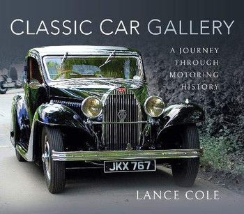 Classic Car Gallery - A Journey Through Motoring History (Lance Cole) (9781526749114)