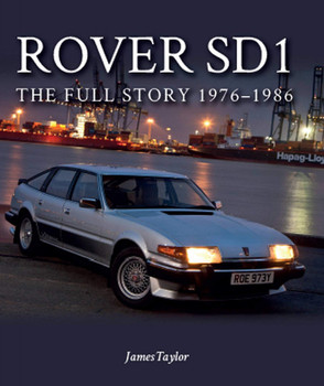 Rover SD1 - The Full Story 1976-1986 (Softbound Edition, James Taylor) (9781785009266)