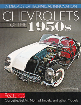 Chevrolet of the 1950s - A Decade of the Technical Innovations (David W. Temple) (9781613253748)
