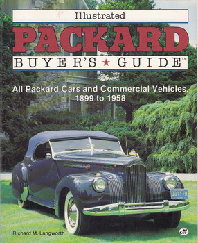 Illustrated Buyer's Guide (All Packard Card and Commercial Vehicles 1899-58)