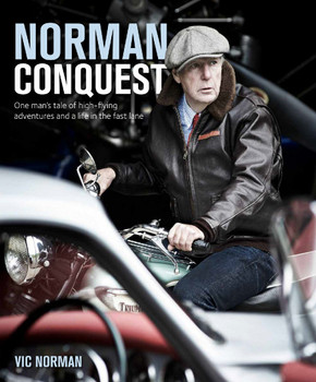 Norman Conquest - A remarkable, high-flying life in motoring and aviation (Vic Norman) (9781913089245)