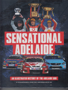Sensational Adelaide - An Illustrated History of the Adelaide 500 (Aaron Noonan) (9780648786399)