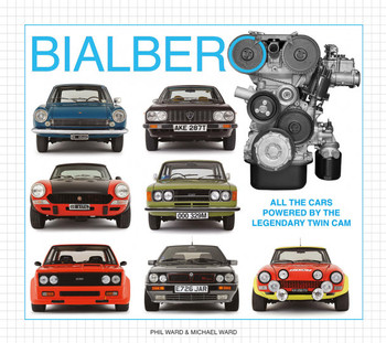 Bialbero - All the cars powered by the legendary twin cam engine (Phil Ward, Michael Ward) (9781527279445)