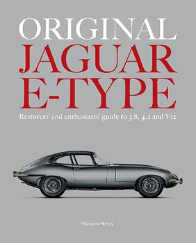 Original Jaguar E-type - Restorers and enthusiasts guide to 3.8, 4.2 and V12 (Malcolm McKay) (9781907085932)