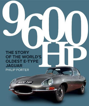 9600 HP - The Story of the World's Oldest E-type (Philip Porter) (9781913089276)