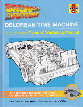 Back to the Future DeLorean Time Machine - Doc Brown's Owner's Workshop Manual (9781785217333)
