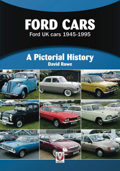 Ford Cars - Ford UK cars 1945-1995 - A Pictorial History (David Rowe) (9781787116429)