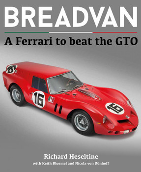 Breadvan - A Ferrari To Beat The GTO - The full story of chassis number 2819 GT (9781907085369)